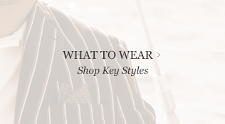 What to Wear - Shop Key Styles