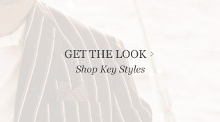 Get The Look - Shop Key Styles